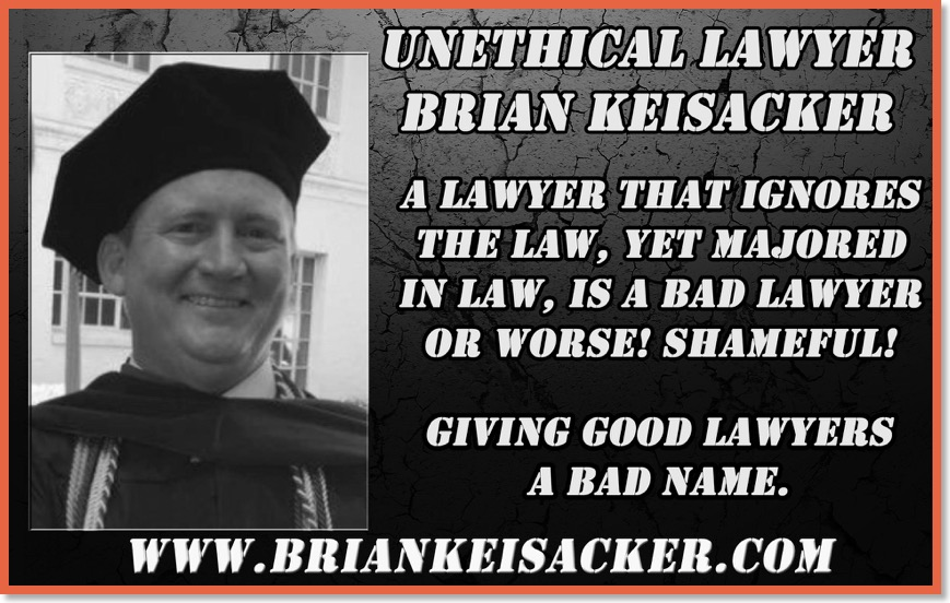 BRIAN KEISACKER IGNORES THE LAW